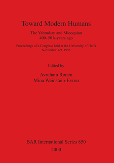 Cover image for Toward Modern Humans: The Yabrudian and Micoquian 400-50 k-years ago.  Proceedings of a Congress held at the University of Haifa  November 3-9, 1996