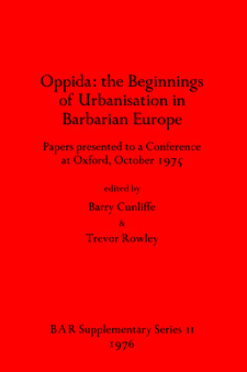 Cover image for Oppida: the Beginnings of Urbanisation in Barbarian Europe: Papers presented to a Conference at Oxford, October 1975