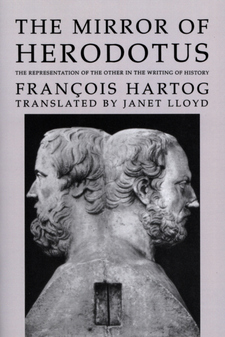 Cover image for The mirror of Herodotus: the representation of the other in the writing of history