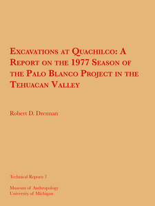 Cover image for Excavations at Quachilco: A Report on the 1977 Season of the Palo Blanco Project in the Tehuacan Valley
