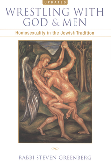 Cover image for Wrestling with God and men: homosexuality in the Jewish tradition
