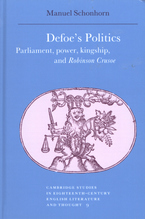 Cover image for Defoe's politics: Parliament, power, kingship, and Robinson Crusoe