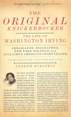 Cover image for The original knickerbocker: the life of Washington Irving