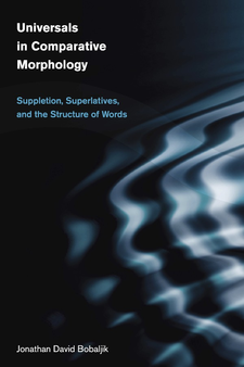 Cover image for Universals in comparative morphology: suppletion, superlatives, and the structure of words