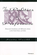 Cover image for The Politics of Preference: Democratic Institutions and Affirmative Action in the United States and India