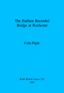 Cover image for The Earliest Recorded Bridge at Rochester