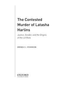 Cover image for The contested murder of Latasha Harlins: justice, gender, and the origins of the LA riots