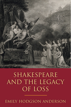 Cover image for Shakespeare and the Legacy of Loss