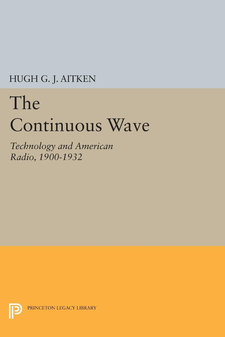Cover image for The Continuous Wave: Technology and American Radio, 1900-1932