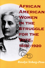 Cover image for African American women in the struggle for the vote, 1850-1920