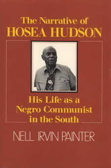 Cover image for The narrative of Hosea Hudson: his life as a Negro Communist in the South