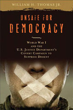Cover image for Unsafe for democracy: World War I and the U.S. Justice Department's covert campaign to suppress dissent