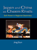 Cover image for Japan and China as Charm Rivals: Soft Power in Regional Diplomacy