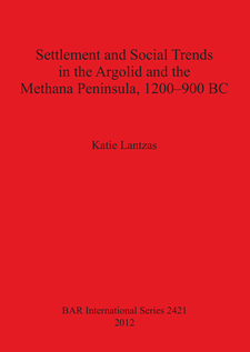 Cover image for Settlement and Social Trends in the Argolid and the Methana Peninsula, 1200–900 BC