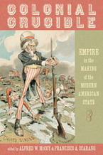 Cover image for Colonial crucible: empire in the making of the modern American state