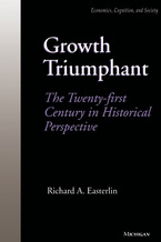 Cover image for Growth Triumphant: The Twenty-first Century in Historical Perspective