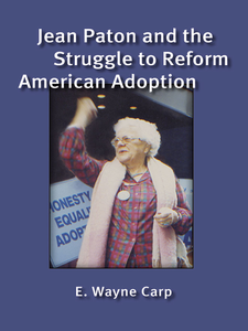 Cover image for Jean Paton and the Struggle to Reform American Adoption