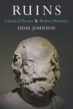 Cover image for Ruins: Classical Theater and Broken Memory