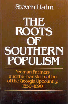 Cover image for The roots of southern populism: yeomen farmers and the transformation of the Georgia Upcountry, 1850-1890