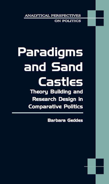 Cover image for Paradigms and Sand Castles: Theory Building and Research Design in Comparative Politics