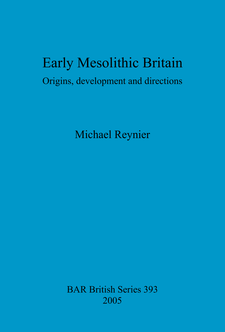 Cover image for Early Mesolithic Britain: Origins, development and directions