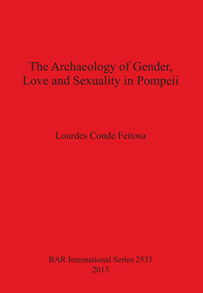 Cover image for The Archaeology of Gender, Love and Sexuality in Pompeii