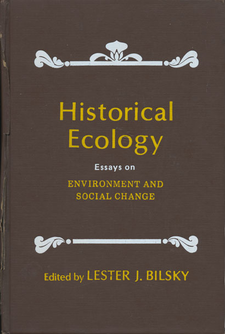 Cover image for Historical ecology: essays on environment and social change