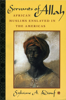 Cover image for Servants of Allah: African Muslims enslaved in the Americas