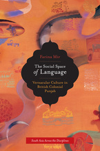 Cover image for The social space of language: vernacular culture in British colonial Punjab