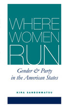 Cover image for Where Women Run: Gender and Party in the American States