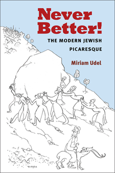 Cover image for Never Better!: The Modern Jewish Picaresque