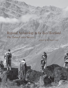 Cover image for Regional Archaeology in the Inca Heartland: The Hanan Cuzco Surveys