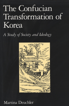 Cover image for The Confucian transformation of Korea: a study of society and ideology