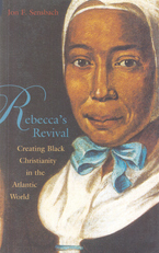 Cover image for Rebecca's revival: creating Black Christianity in the Atlantic world