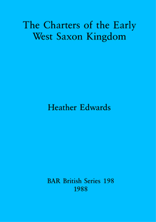 Cover image for The Charters of the Early West Saxon Kingdom