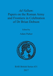 Cover image for Ad Vallum: Papers on the Roman Army and Frontiers in Celebration of Dr Brian Dobson