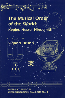 Cover image for The musical order of the world: Kepler, Hesse, Hindemith