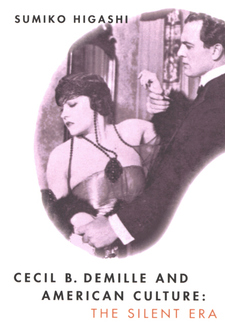 Cover image for Cecil B. DeMille and American culture: the silent era