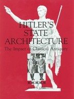 Cover image for Hitler's state architecture: the impact of classical antiquity