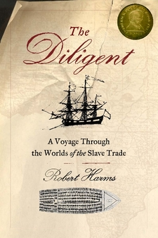 Cover image for The Diligent: a voyage through the worlds of the slave trade