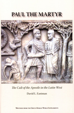 Cover image for Paul the martyr: the cult of the apostle in the Latin west
