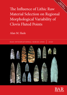 Cover image for The Influence of Lithic Raw Material Selection on Regional Morphological Variability of Clovis Fluted Points