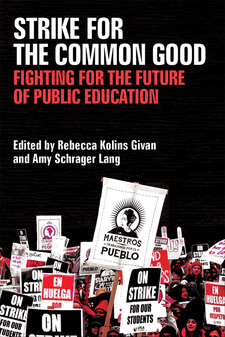 Cover image for Strike for the Common Good: Fighting for the Future of Public Education