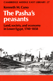 Cover for The Pasha's peasants: land, society, and economy in Lower Egypt, 1740-1858