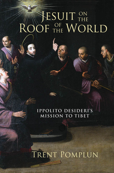 Cover image for Jesuit on the roof of the world: Ippolito Desideri's mission to eighteenth-century Tibet