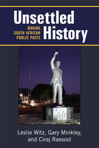 Cover image for Unsettled History: Making South African Public Pasts
