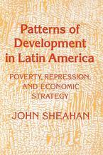 Cover image for Patterns of Development in Latin America: Poverty, Repression, and Economic Strategy