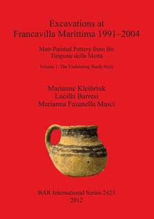 Cover image for Excavations at Francavilla Marittima 1991-2004: Matt-Painted Pottery from the Timpone della Motta. Volume 1: The Undulating Bands Style