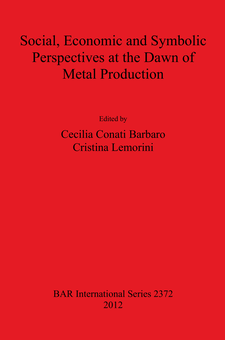 Cover image for Social Economic and Symbolic Perspectives at the Dawn of Metal Production