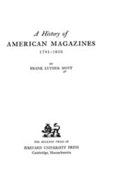 Cover image for A history of American magazines, 1741-1930, Vol. 1